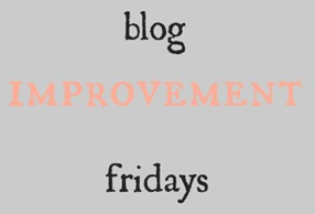 blog improvement fridays